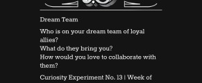 Curiosity Experiment No. 13: Dream Team