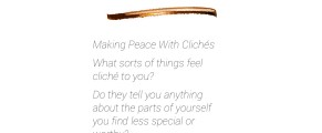 Curiosity Experiment No. 21: Making Peace with Cliches
